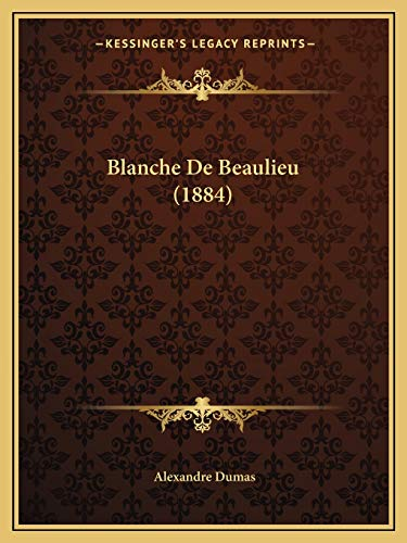 9781167497643: Blanche De Beaulieu (1884) (French Edition)