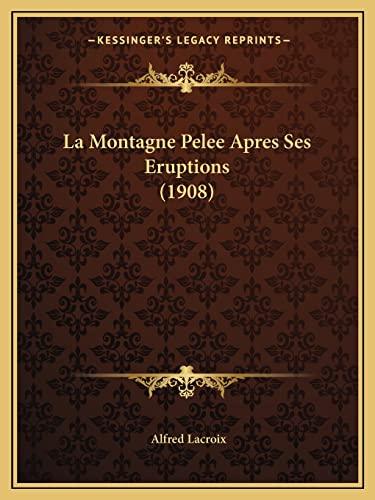 9781167498138: La Montagne Pelee Apres Ses Eruptions (1908)