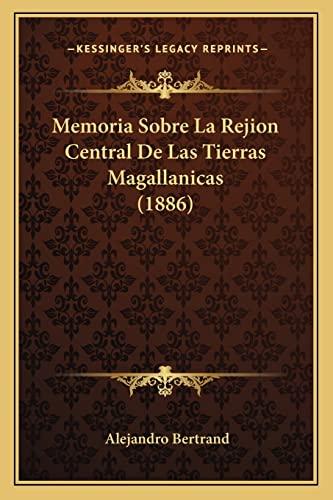 9781167498398: Memoria Sobre La Rejion Central De Las Tierras Magallanicas (1886) (Spanish Edition)