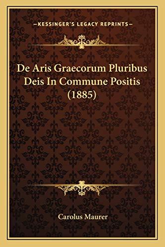 9781167501661: de Aris Graecorum Pluribus Deis in Commune Positis (1885)