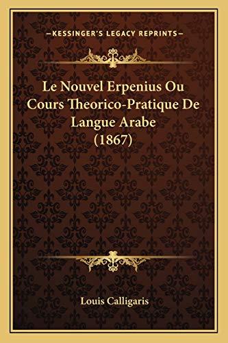 9781167502422: Le Nouvel Erpenius Ou Cours Theorico-Pratique de Langue Arabe (1867)