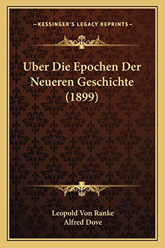 9781167504464: Uber Die Epochen Der Neueren Geschichte (1899)