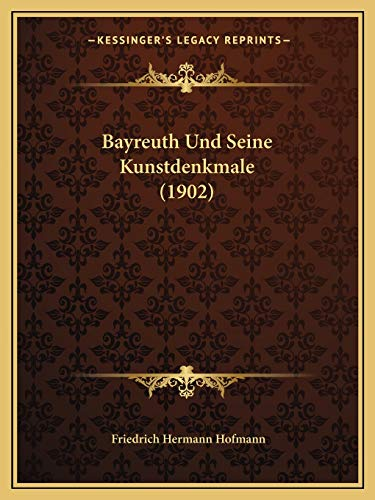 9781167504679: Bayreuth Und Seine Kunstdenkmale (1902)