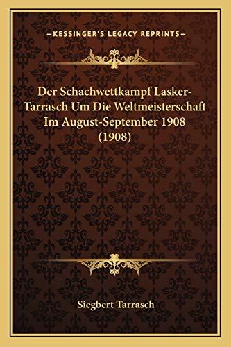 9781167505355: Der Schachwettkampf Lasker-Tarrasch Um Die Weltmeisterschaft Im August-September 1908 (1908)