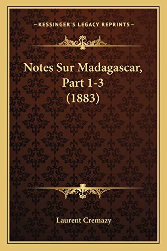 9781167506260: Notes Sur Madagascar, Part 1-3 (1883)