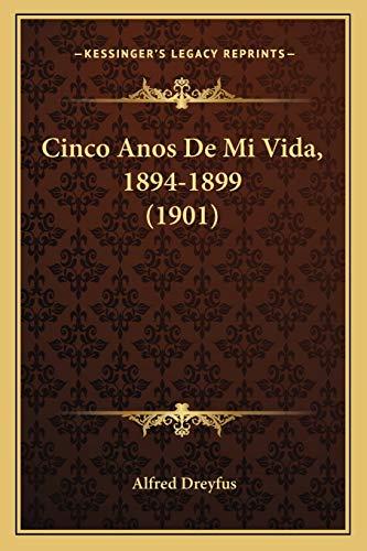 9781167507021: Cinco Anos De Mi Vida, 1894-1899 (1901) (Spanish Edition)