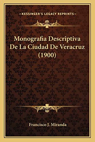 9781167509711: Monografia Descriptiva De La Ciudad De Veracruz (1900) (Spanish Edition)