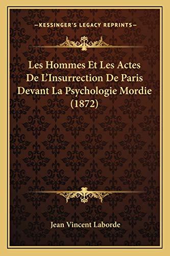 9781167513718: Les Hommes Et Les Actes De L'Insurrection De Paris Devant La Psychologie Mordie (1872) (French Edition)