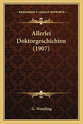 9781167516276: Allerlei Doktorgeschichten (1907) (German Edition)