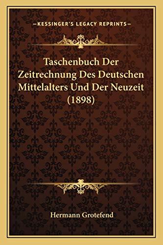 9781167522536: Taschenbuch Der Zeitrechnung Des Deutschen Mittelalters Und Der Neuzeit (1898)