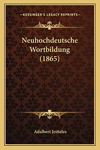 9781167523823: Neuhochdeutsche Wortbildung (1865)
