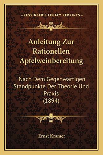 9781167525773: Anleitung Zur Rationellen Apfelweinbereitung: Nach Dem Gegenwartigen Standpunkte Der Theorie Und Praxis (1894)