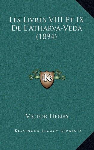 9781167526923: Les Livres VIII Et IX de L'Atharva-Veda (1894)