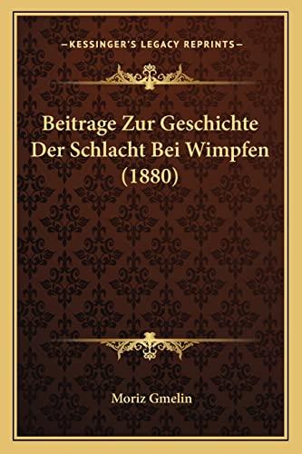 9781167529481: Beitrage Zur Geschichte Der Schlacht Bei Wimpfen (1880) (German Edition)