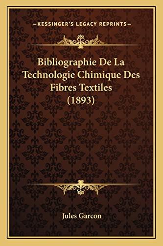 9781167529498: Bibliographie de La Technologie Chimique Des Fibres Textiles (1893)