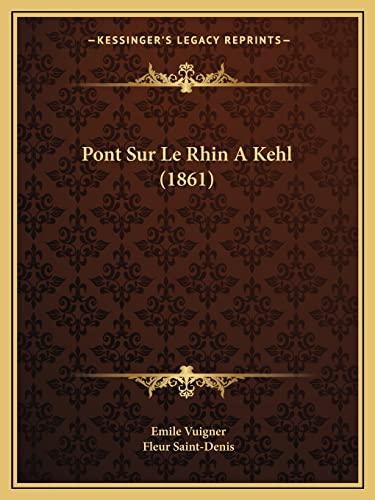 9781167531729: Pont Sur Le Rhin a Kehl (1861)
