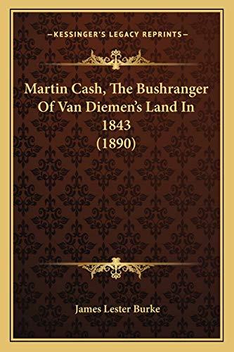 Martin Cash, The Bushranger Of Van Diemen's