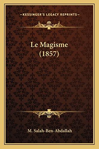 Le Magisme: M. Salah-Ben-Abdallah
