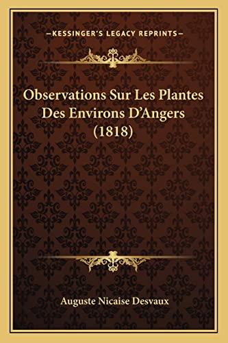 9781167537196: Observations Sur Les Plantes Des Environs D'Angers (1818)