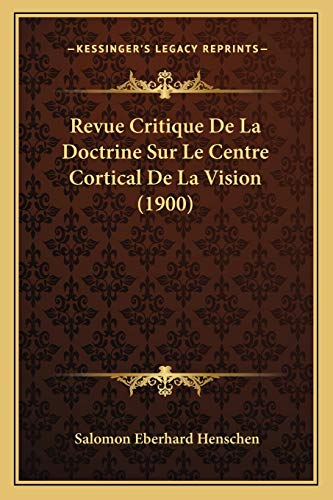 9781167539022: Revue Critique De La Doctrine Sur Le Centre Cortical De La Vision (1900) (French Edition)