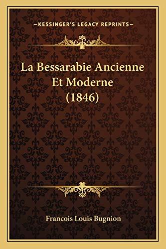 9781167541698: La Bessarabie Ancienne Et Moderne (1846)