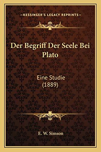 9781167542671: Der Begriff Der Seele Bei Plato: Eine Studie (1889)