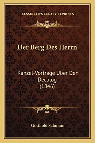 9781167542688: Der Berg Des Herrn: Kanzel-Vortrage Uber Den Decalog (1846) (German Edition)