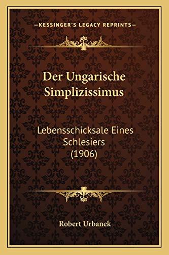 9781167542770: Der Ungarische Simplizissimus: Lebensschicksale Eines Schlesiers (1906)