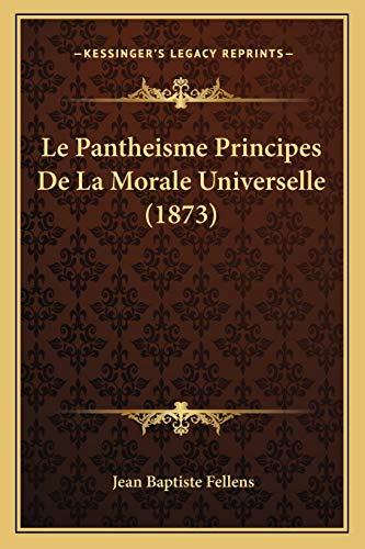 9781167543234: Le Pantheisme Principes De La Morale Universelle (1873) (French Edition)