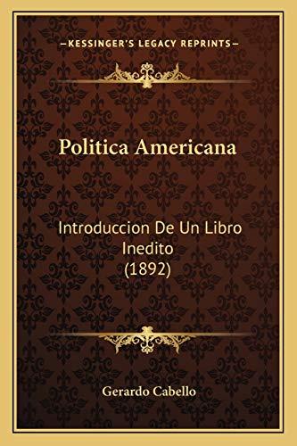 9781167544828: Politica Americana: Introduccion de Un Libro Inedito (1892)