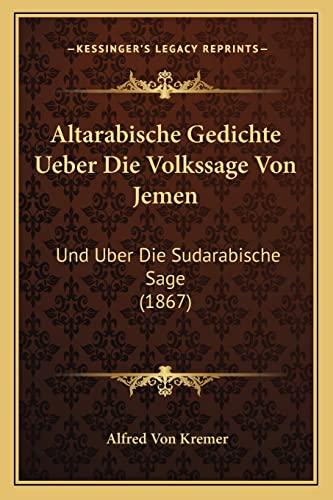 9781167546464: Altarabische Gedichte Ueber Die Volkssage Von Jemen: Und Uber Die Sudarabische Sage (1867) (German Edition)