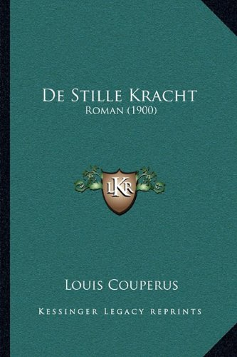 9781167548260: De Stille Kracht: Roman (1900) (Dutch Edition)