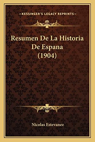 9781167549090: Resumen de La Historia de Espana (1904)