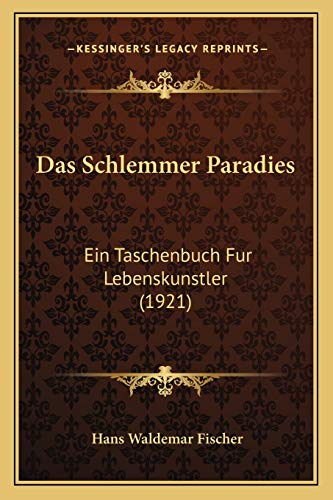 9781167551147: Das Schlemmer Paradies: Ein Taschenbuch Fur Lebenskunstler (1921)