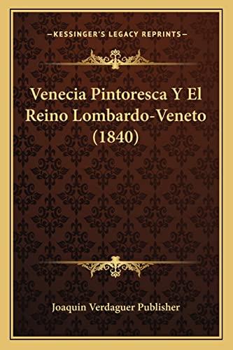 9781167551819: Venecia Pintoresca Y El Reino Lombardo-Veneto (1840) (Spanish Edition)