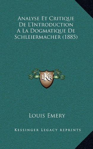 9781167552403: Analyse Et Critique de L'Introduction a la Dogmatique de Schleiermacher (1885)
