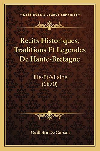 9781167555145: Recits Historiques, Traditions Et Legendes De Haute-Bretagne: Ille-Et-Vilaine (1870) (French Edition)