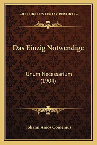 9781167557132: Das Einzig Notwendige: Unum Necessarium (1904) (German Edition)