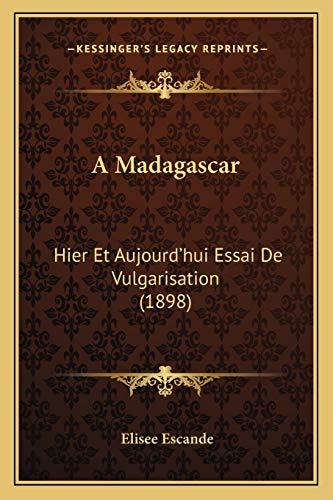 9781167558078: A Madagascar: Hier Et Aujourd'hui Essai de Vulgarisation (1898)