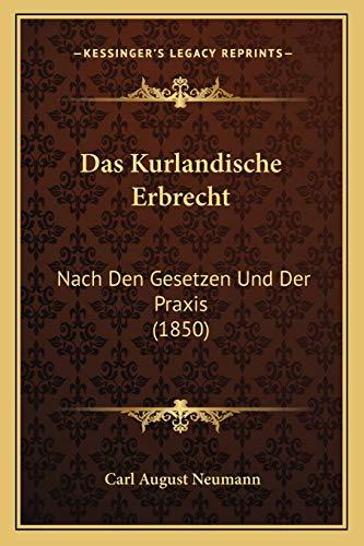 9781167563805: Das Kurlandische Erbrecht: Nach Den Gesetzen Und Der Praxis (1850) (German Edition)