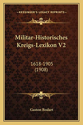 9781167565304: Militar-Historisches Kreigs-Lexikon V2: 1618-1905 (1908) (German Edition)