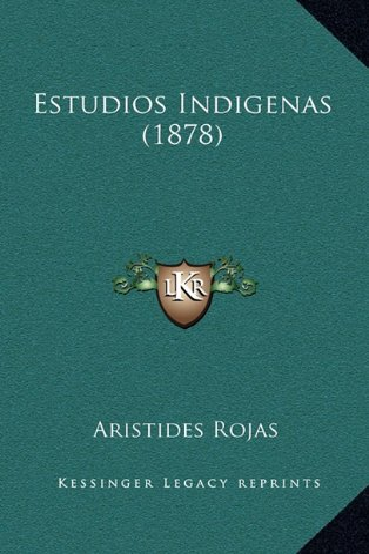 9781167568046: Estudios Indigenas (1878) (Spanish Edition)