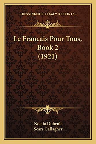 9781167568213: Le Francais Pour Tous, Book 2 (1921) (French Edition)