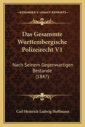 9781167568800: Das Gesammte Wurttembergische Polizeirecht V1: Nach Seinem Gegenwartigen Bestande (1847)