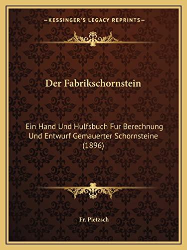 9781167568909: Der Fabrikschornstein: Ein Hand Und Hulfsbuch Fur Berechnung Und Entwurf Gemauerter Schornsteine (1896) (German Edition)