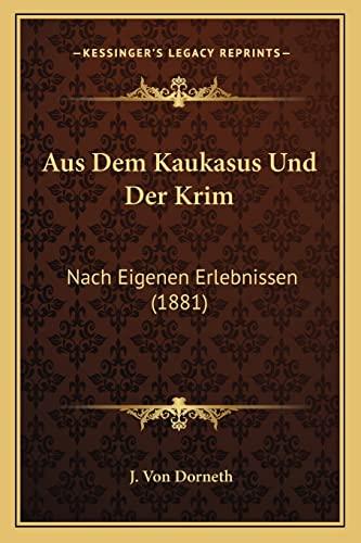 9781167569821: Aus Dem Kaukasus Und Der Krim: Nach Eigenen Erlebnissen (1881)
