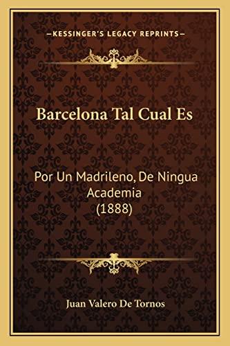 9781167569852: Barcelona Tal Cual Es: Por Un Madrileno, de Ningua Academia (1888)