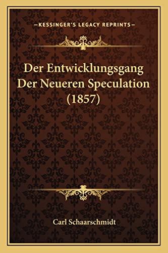 9781167571749: Der Entwicklungsgang Der Neueren Speculation (1857) (German Edition)