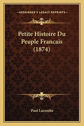 9781167572395: Petite Histoire Du Peuple Francais (1874)