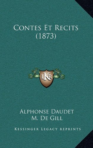 Contes Et Recits (1873) (French Edition) (1167572947) by Daudet, Alphonse